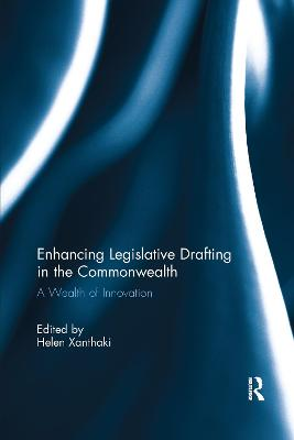 Enhancing Legislative Drafting in the Commonwealth: A Wealth of Innovation by Helen Xanthaki