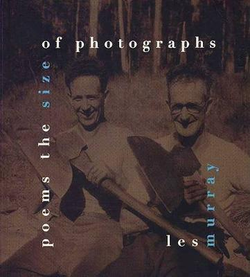 Poems the Size of Photographs by Les A. Murray