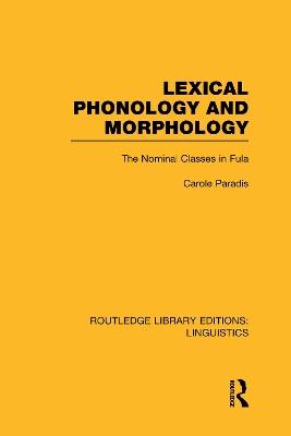 Lexical Phonology and Morphology by Carole Paradis
