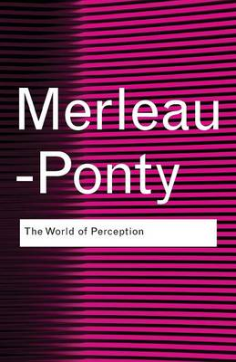 The World of Perception by Maurice Merleau-Ponty