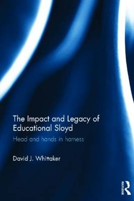 The Impact and Legacy of Educational Sloyd by David J. Whittaker