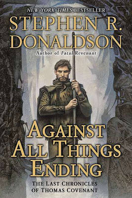 Against All Things Ending by Stephen R Donaldson