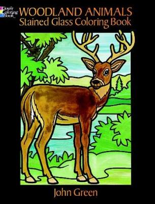 Woodland Animals Stained Glass Coloring Book by John Green