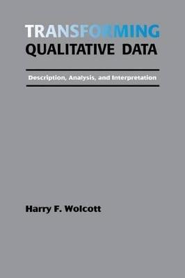 Transforming Qualitative Data by Harry F. Wolcott
