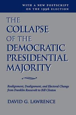The Collapse Of The Democratic Presidential Majority by David G Lawrence