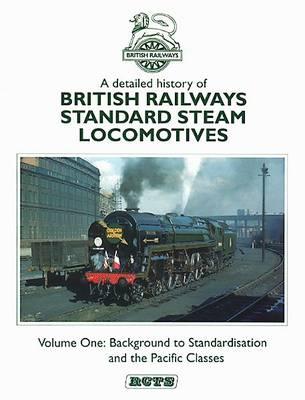 Detailed History of British Railways Standard Steam Locomotives by Professor Richard Taylor