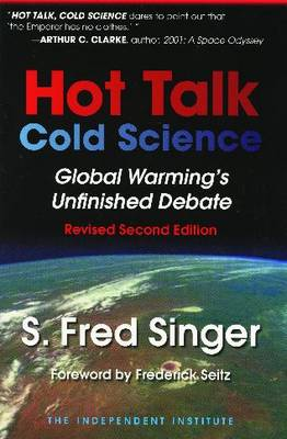 Hot Talk, Cold Science by S. Fred Singer