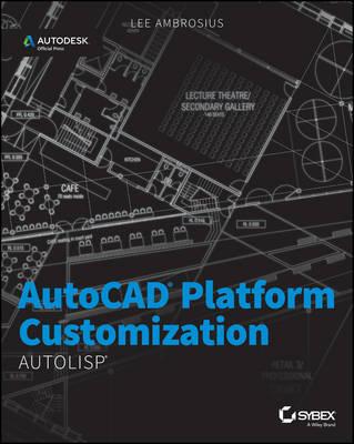 AutoCAD Platform Customization by Lee Ambrosius