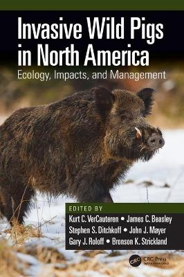 Invasive Wild Pigs in North America: Ecology, Impacts, and Management book