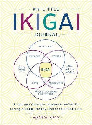My Little Ikigai Journal by Amanda Kudo