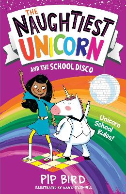 The Naughtiest Unicorn and the School Disco by Pip Bird