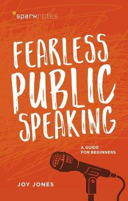 Fearless Public Speaking: A Guide for Beginners by Joy Jones