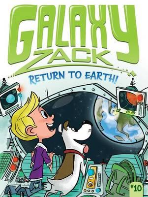 Galaxy Zack: Return to Earth! by Ray O'Ryan