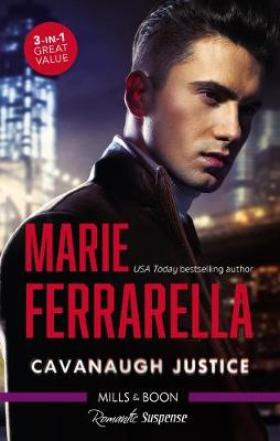 Cavanaugh Justice/Racing Against Time/Crime And Passion/Internal Affair by Marie Ferrarella