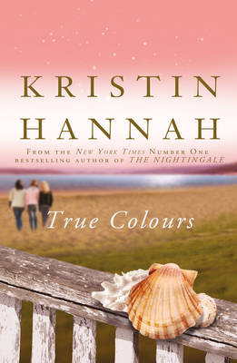 True Colours by Kristin Hannah