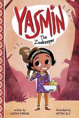 Yasmin the Zookeeper by Saadia Faruqi
