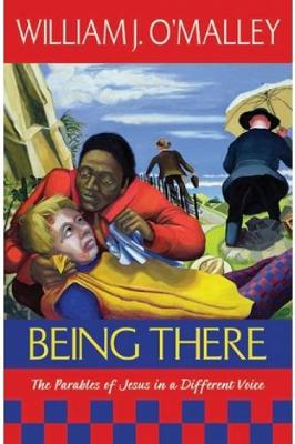 Being There by William J. O'Malley