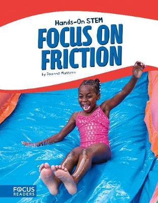 Focus on Friction by Joanne Mattern