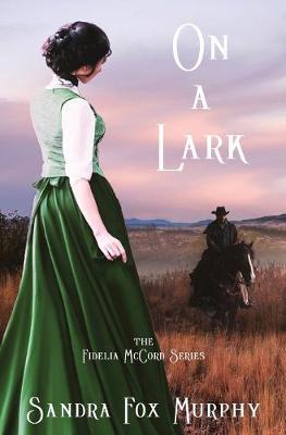On a Lark by Sandra Fox Murphy