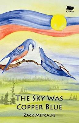 The Sky Was Copper Blue by Zack Metcalfe