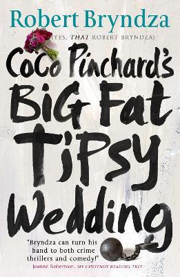 Coco Pinchard's Big Fat Tipsy Wedding by Robert Bryndza