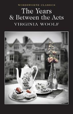 The Years / Between the Acts by Virginia Woolf