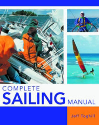 Complete Sailing Manual by Jeff Toghill