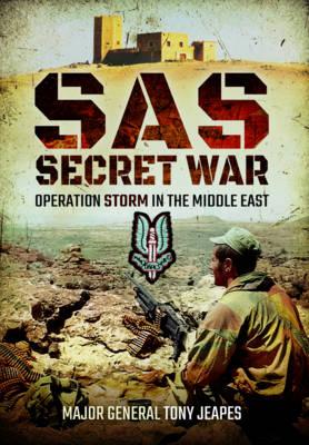 SAS: Secret War by Tony Jeapes