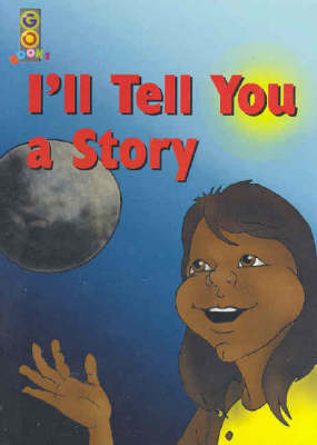 Go Books - Gold Level: I'LL Tell You a Story by Gordon Winch