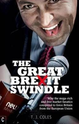 The Great Brexit Swindle by T. J. Coles