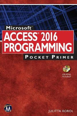 Microsoft Access 2016 Programming by Julitta Korol