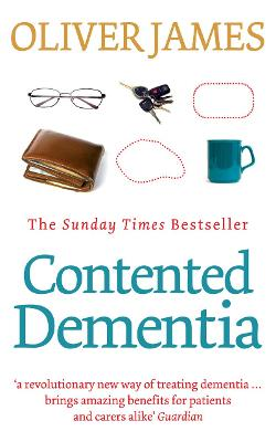 Contented Dementia by Oliver James