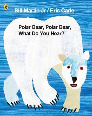 Polar Bear, Polar Bear, What Do You Hear? by Eric Carle