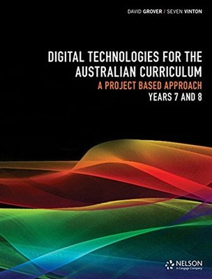 Digital Technologies for the Australian Curriculum 7&8 Workbook by David Grover