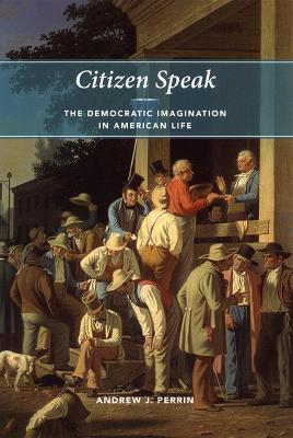 Citizen Speak by Andrew J. Perrin