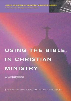 Using the Bible in Christian Ministry by Stephen Pattison
