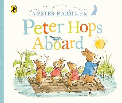Peter Rabbit Tales - Peter Hops Aboard book