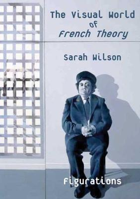 Visual World of French Theory by Sarah Wilson