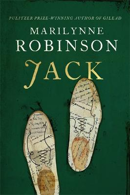 Jack: The New York Times Bestseller by Marilynne Robinson