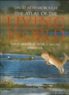 The Atlas of the Living World by Sir David Attenborough