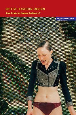 British Fashion Design by Angela McRobbie