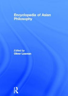Encyclopedia of Asian Philosophy by Oliver Leaman