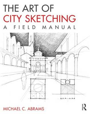 Art of City Sketching by Michael C. Abrams