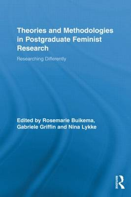 Theories and Methodologies in Postgraduate Feminist Research by Rosemarie Buikema