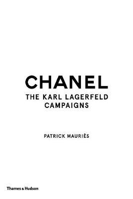 Chanel: The Karl Lagerfeld Campaigns by Patrick Mauries