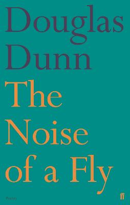 Noise of a Fly by Douglas Dunn