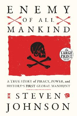 Enemy of All Mankind: A True Story of Piracy, Power, and History's First Global Manhunt book