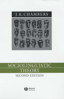 Sociolinguistic Theory: Linguistic Variation and Its Social Significance by J. K. Chambers