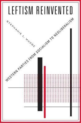 Leftism Reinvented by Stephanie L. Mudge