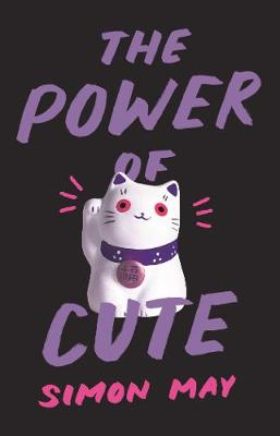 The Power of Cute by Simon May